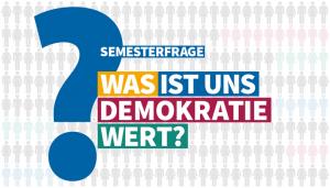 """Semesterfrage """"Was ist uns Demokratie wert?"""" (© Universität Wien)"""