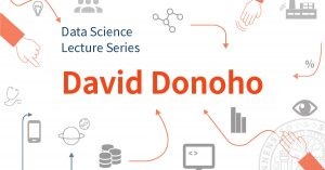 Data Science Kickoff_David Donoho